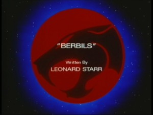 Thunder Cats Episode Guide on Berbils     Thundercats Lair